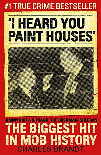 "Basado en ""I heard you paint houses"" de Charles Brandt"